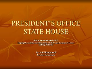 PRESIDENT'S OFFICE STATE HOUSE