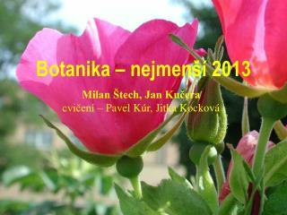 Botanika – nejmenší 2013