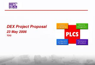DEX Project Proposal 23 May 2006 TOG
