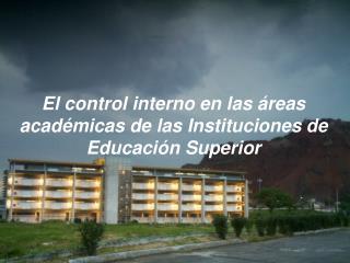 El control interno en las �reas acad�micas de las Instituciones de Educaci�n Superior
