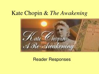 Kate Chopin &  The Awakening
