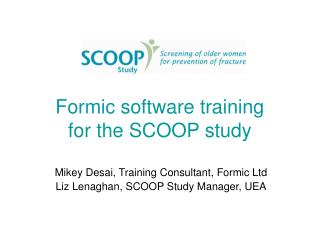 Formic software training for the SCOOP study