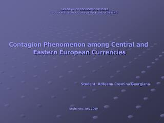 Contagion Phenomenon among Central and  Eastern European Currencies