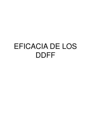 EFICACIA DE LOS DDFF
