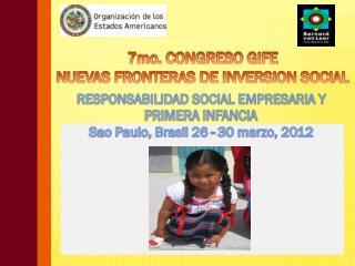 7mo. CONGRESO GIFE  NUEVAS FRONTERAS DE INVERSION SOCIAL