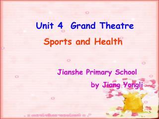 Unit 4  Grand Theatre Sports and Health
