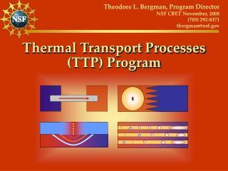 Thermal Transport Processes (TTP) Program
