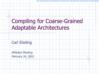 Compiling for Coarse-Grained Adaptable Architectures