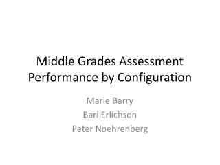 Middle Grades Assessment Performance by Configuration