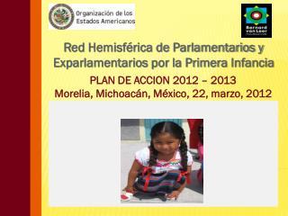 R ed Hemisférica de Parlamentarios y Exparlamentarios por la Primera Infancia