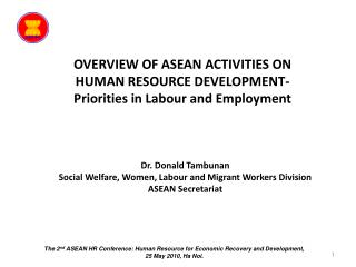 OVERVIEW OF ASEAN ACTIVITIES ON HUMAN RESOURCE DEVELOPMENT-Priorities in Labour and Employment