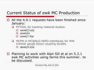 Current Status of  ewk  MC Production