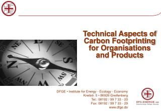 Technical Aspects of Carbon Footprinting for Organisations and Products
