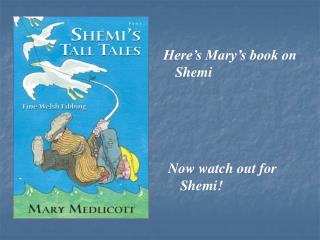 Here's Mary's book on Shemi