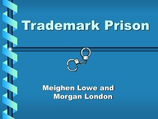 Trademark Prison