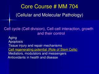 Cell cycle (Cell division), Cell-cell interaction, growth and their control Aging