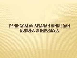 Peninggalan  Sejarah Hindu dan Buddha di Indonesia