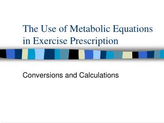The Use of Metabolic Equations in Exercise Prescription
