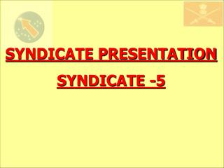 SYNDICATE PRESENTATION SYNDICATE -5
