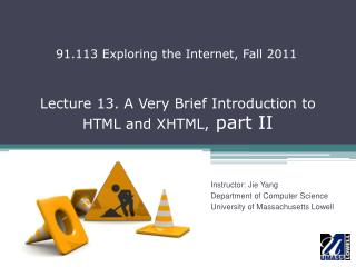 Lecture 13. A Very Brief Introduction to  HTML and XHTML,  part II