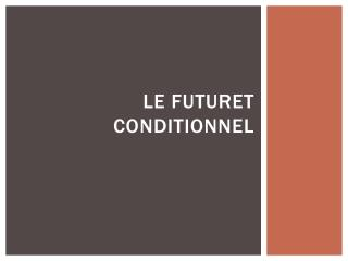 Le  futuret conditionnel