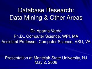 Database Research:  Data Mining & Other Areas