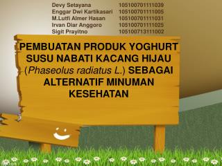 Devy Setayana105100701111039 Enggar Dwi Kartikasari105100701111005
