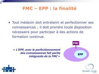FMC � EPP : la finalit�