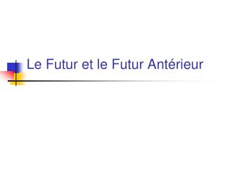 Le Futur et le Futur Antérieur