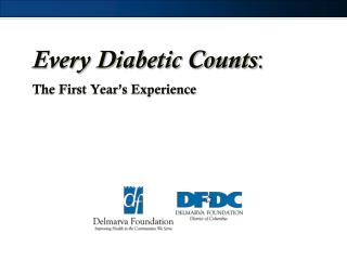 Every Diabetic Counts : The First Year's Experience