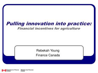 Pulling innovation into practice: Financial incentives for agriculture
