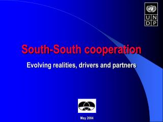 South-South cooperation Evolving realities, drivers and partners