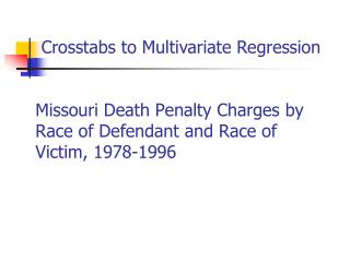 Missouri Death Penalty Charges by Race of Defendant and Race of Victim, 1978-1996