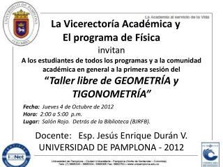 Fecha:   Jueves 4 de Octubre de 2012 Hora:   2:00 a 5:00  p.m.