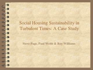 Social Housing Sustainability in Turbulent Times: A Case Study