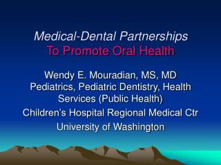 Medical-Dental Partnerships   To Promote Oral Health