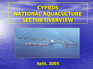 CYPRUS NATIONAL AQUACULTURE SECTOR OVERVIEW
