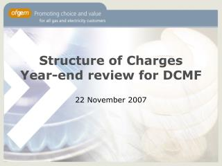 Structure of Charges Year-end review for DCMF