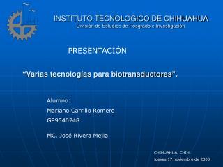 INSTITUTO TECNOLOGICO DE CHIHUAHUA División de Estudios de Posgrado e Investigación