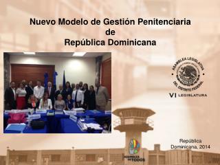 Nuevo Modelo de Gestión Penitenciaria  de  República Dominicana