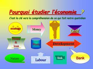 Pourquoi étudier l'économie   ?