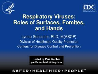 Respiratory Viruses: Roles of Surfaces, Fomites, and Hands