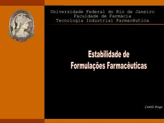 Universidade Federal do Rio de Janeiro Faculdade de Farmácia Tecnologia Industrial Farmacêutica