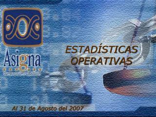 Al 31 de Agosto del 2007