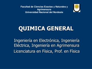 Facultad de Ciencias Exactas y Naturales y Agrimensura Universidad Nacional del Nordeste