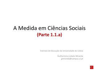 A Medida em Ciências Sociais  ( Parte  1.1.a )