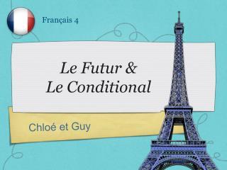 Le Futur &  Le Conditional