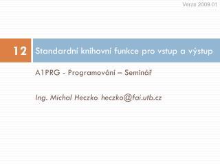 Standardní knihovní funkce pro vstup a výstup