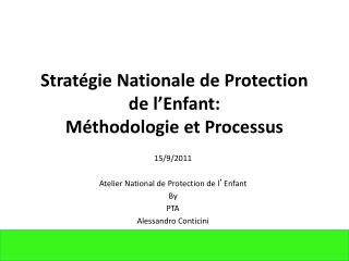 Stratégie Nationale de Protection de l ' Enfant: Méthodologie et Processus