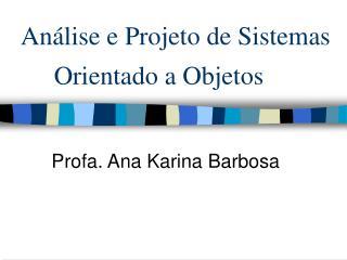 Análise e Projeto de Sistemas Orientado a Objetos